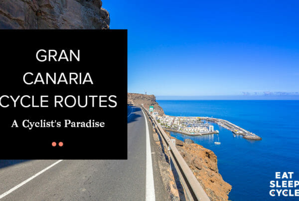 Gran Canaria Cycle Routes - A Cyclist's Paradise - Eat Sleep Cycle