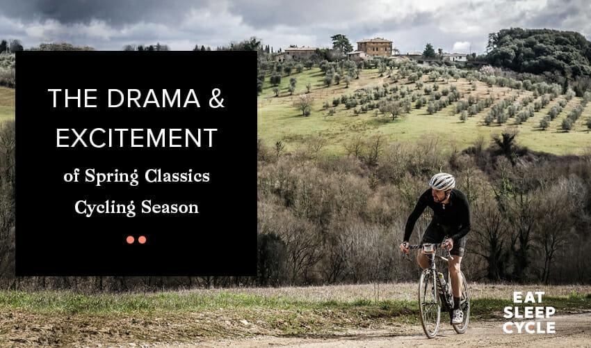Spring Classics Cycling Season - Eat Sleep Cycle