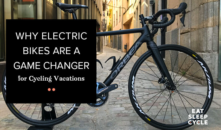 Why Electric Bikes are a Game Changer for Cycling Vacations - Eat Sleep Cycle Girona
