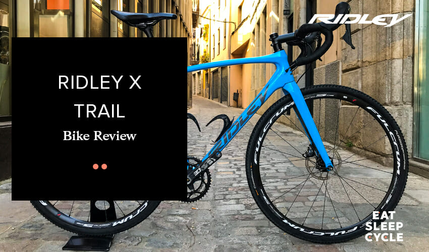 Ridley X Trail - Bike Review - Eat Sleep Cycle Girona