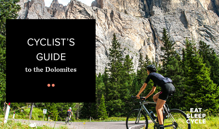 Cyclist's Guide to the Dolomites - Eat Sleep Cycle Girona