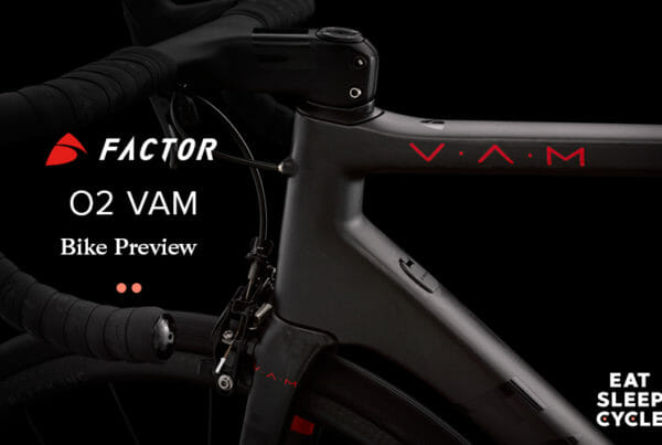 Factor O2 VAM Bike Preview - Eat Sleep Cycle Girona