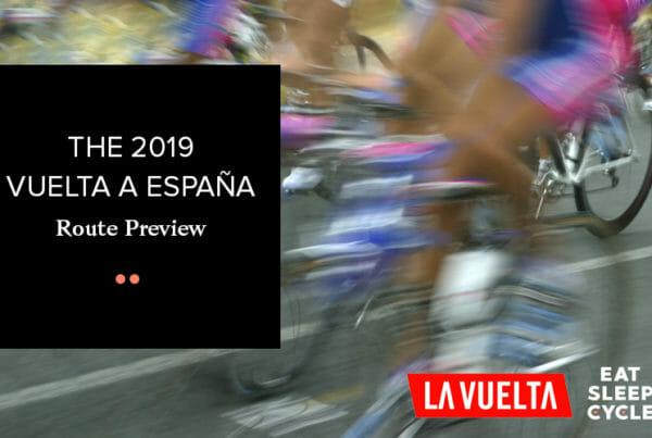 The 2019 Vuelta de España - Route Preview - Eat Sleep Cycle