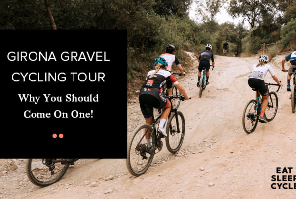 Girona Gravel Cycling Tour Why You Should Come On One - Eat Sleep Cycle