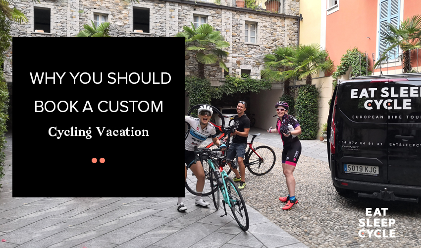 Book a Custom Cycling Vacations Europe - Eat Sleep Cycle