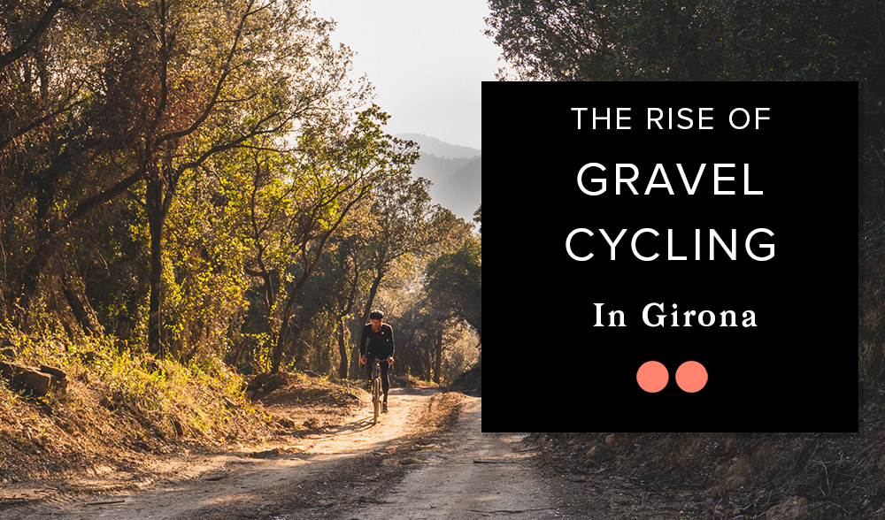 The-Rise-of-Gravel-Cycling-In-Girona-Routes-Bikes